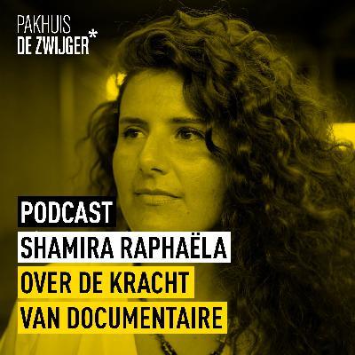 Shamira Raphaëla over de kracht van documentaire