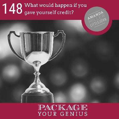 PYG 148: What would happen if you gave yourself more credit?
