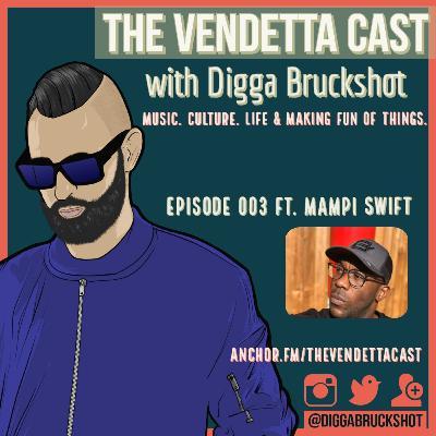 Vendetta Cast EP 003 w/ Mampi Swift