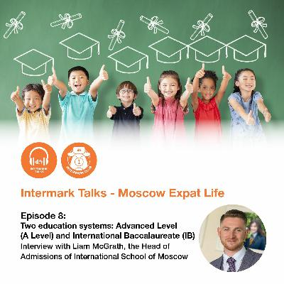 "Episode 8: ""Two education systems: Advanced Level (A Level) and International Baccalaureate (IB)"""