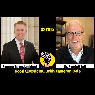 S2E105 - U.S. Senator James Lankford and Dr. Randall Bell