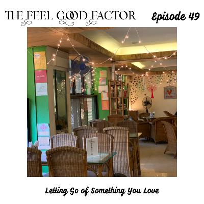 49: Letting Go of Something You Love