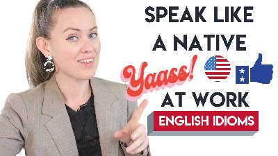 20 Native Speaker Expressions to Use at Work [Advanced Spoken English]