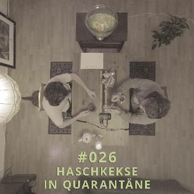 026 - Haschkekse in Quarantäne | DICHTE GEDANKEN POTCAST