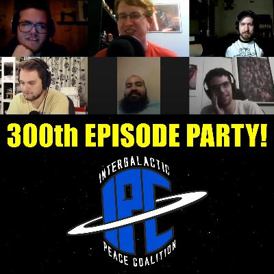 300th Episode Party! | The IPC Podcast LIVE