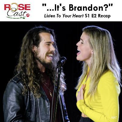 """...It's Brandon?"" | 'Listen To Your Heart' S1 E2"