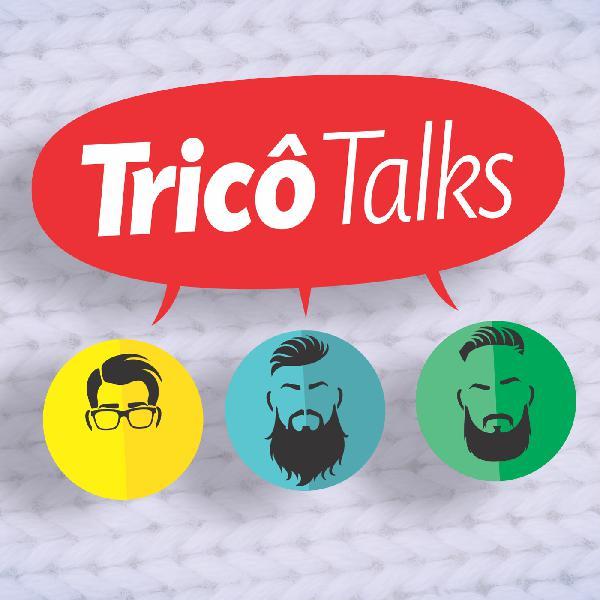 Tricô Talks 022 - A Hora de Escovar os Dentes