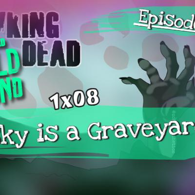 [Episode 115] The Walking Dead: World Beyond | 1x08 | The Sky is a Graveyard