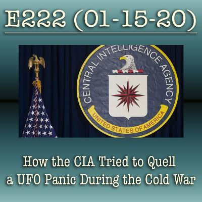 E222 How the CIA Tried to Quell a UFO Panic During the Cold War