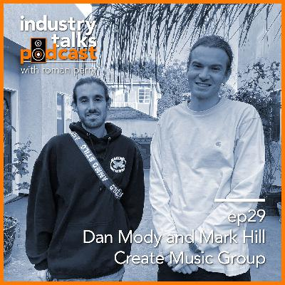 ep29 - Dan Mody and Mark Hill of Create Music Group Tell You About Taking Control of Your Data