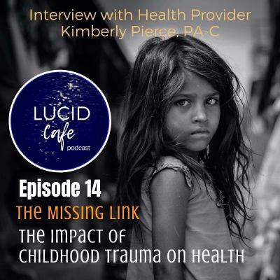 The Missing Link: The Impact of Childhood Trauma on Health