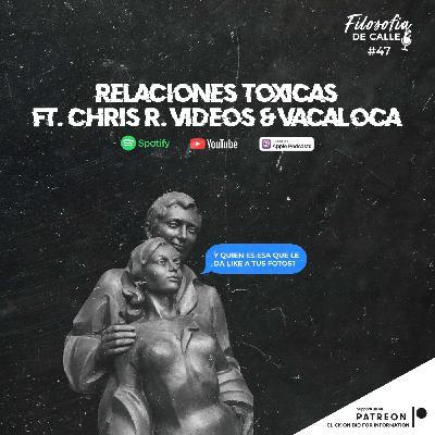 047. RELACIONES TOXICAS FT CHRIS & VACA LOCA