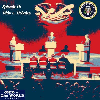 Episode 11: Ohio v. Debates