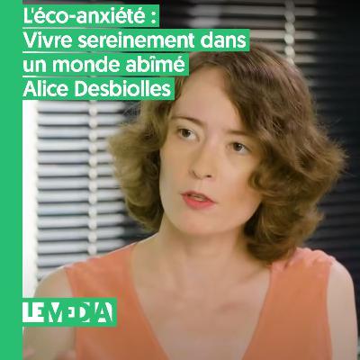 État d'urgence   L'éco-anxiété : vivre sereinement dans un monde abîmé   Alice Desbiolles