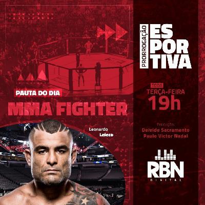 Prorrogação Esportiva #17 MMA Fighter