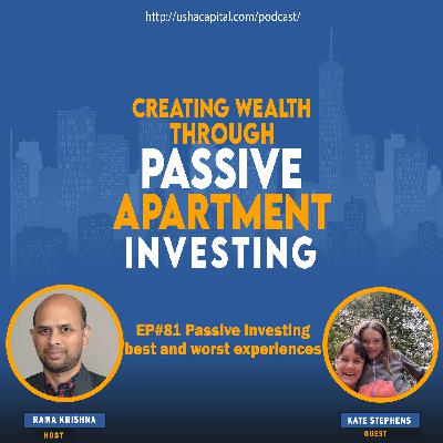 EP#81 Passive Investing best and worst experiences with Kate Stephens