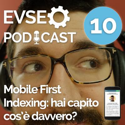 Mobile First Indexing: hai capito cosè davvero? - EVSEO Podcast #10