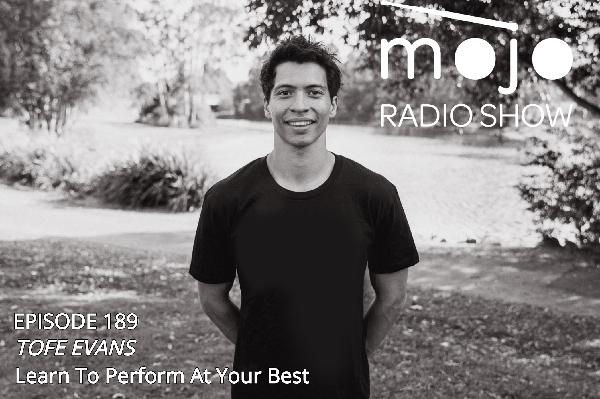 The Mojo Radio Show EP 188: Learn To Release Yourself From The Outcome & Perform At Your Best - Tom Foxley