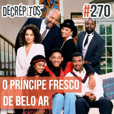 Decrépitos 270 - O Príncipe Fresco de Belo Ar