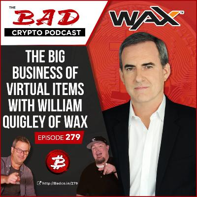 The Big Business of Virtual Items with William Quigley of WAX