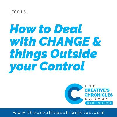 How to deal with change and things outside your control
