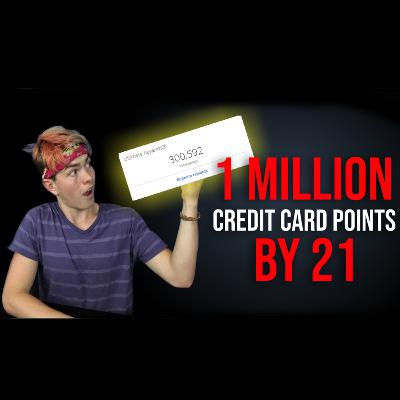 1 Million Credit Card Points By 21