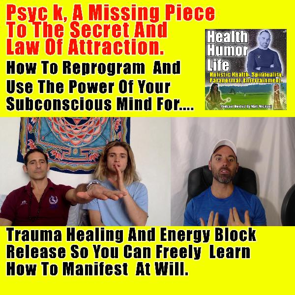 Psyc k, A Missing Piece To The Secret And Law Of Attraction. How To Reprogram And Use The Power Of Your Subconscious Mind For Trauma Healing And Energy Blocks So You Can Freely Learn How To Manifest At Will.