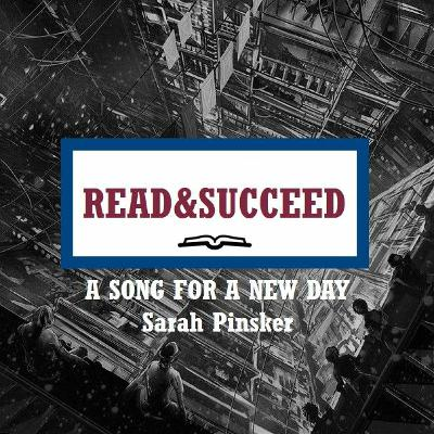 Read&Succeed | Ep 16 | Joe Hardwick | A Song for a New Day (2019) | Pinsker | 1-13-21