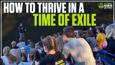 Thriving in a time of exile – The Mark Harrington Show   5-11-21