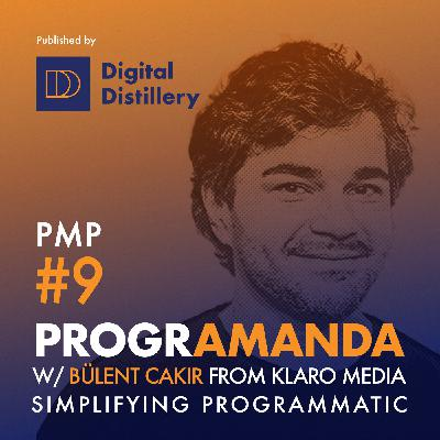 PMP#9 w/ Bülent Cakir from Klaro Media - Simplifying Programmatic (GER)