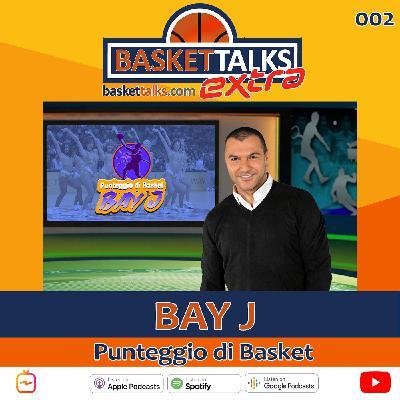 Basket Talks Extra / 002 / BAY J - Punteggio Di Basket Con BAY J