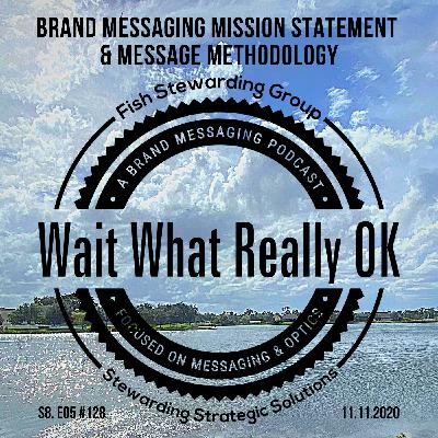 Brand messaging mission statement and message methodology