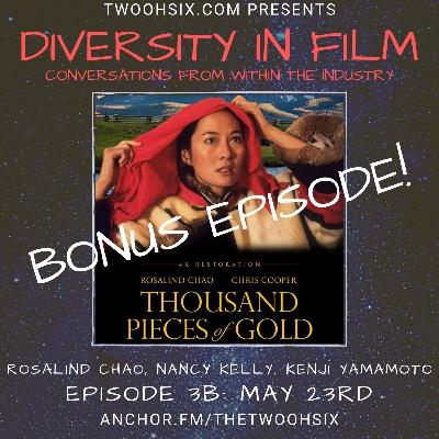 S01/E03B - Diversity in Film Bonus Episode with Rosalind Chao, Nancy Kelly and Kenji Yamamoto
