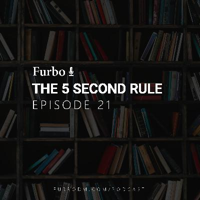 E21: The 5 Second Rule