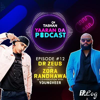 Ep 12: 9x Tashan Yaaran Da Podcast ft. Dr. Zeus and Zora Randhawa