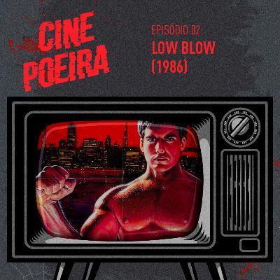 Cine Poeira S01E02 - LOW BLOW (1986)
