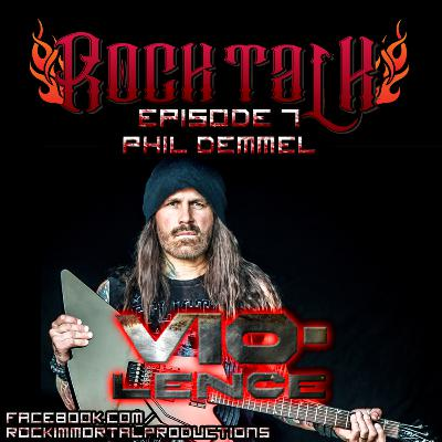 Rock Talk Episode 7: Phil Demmel - Vio-Lence, BPMD, Echoes of Reckoning