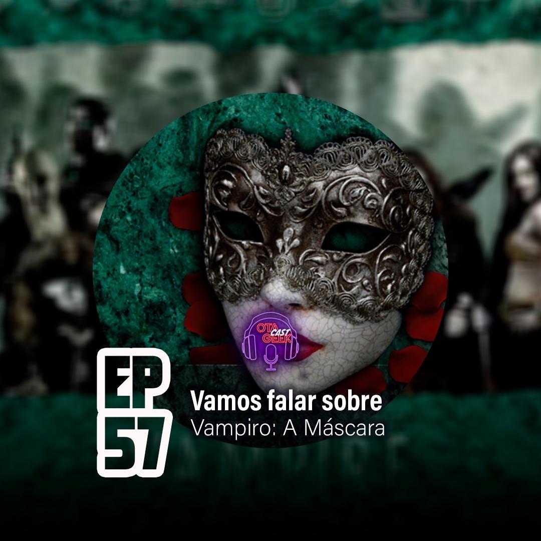 OTGCAST #56 Vampiro: A Máscara - Vamos falar sobre