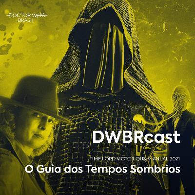 DWBRcast Time Lord Victorious 02 - O Guia dos Tempos Sombrios!