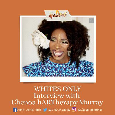 WHITES ONLY - Interview with Chenoa hARTherapy Murray
