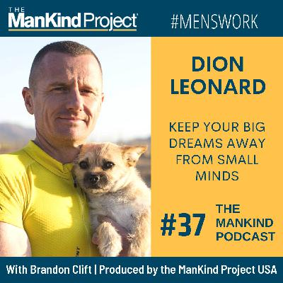 Keep Your BIG DREAMS Away From Small Minds | Dion Leonard | Ep #037