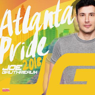 ATLANTA PRIDE 2018 - Joe Gauthreaux's Podcast