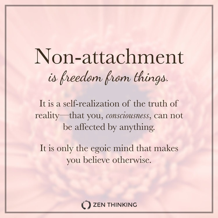 Detachment is the ultimate freedom