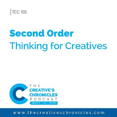 Second Order thinking for CREATIVES