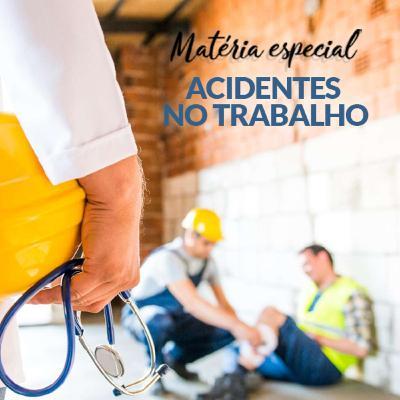 Matéria especial - Acidentes no trabalho