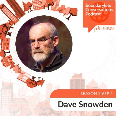 S2 Ep. 5 Dave Snowden – Building Scalable Organizations that can Deal with Uncertainty