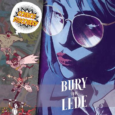 ComicsDiscovery S05E39: Bury the Lede