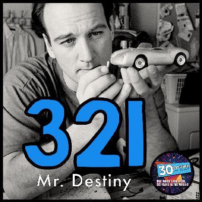 "Episode #321: ""Call the mud guy"" | Mr. Destiny (1990)"