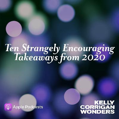 Ten Strangely Encouraging Takeaways from 2020