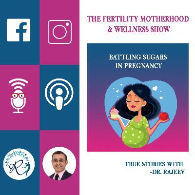 Battling Blood Sugars in Pregnancy